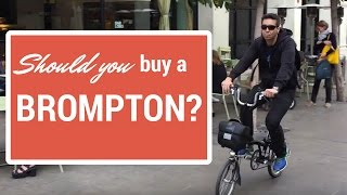 Should you buy a Brompton Bike?