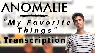 Anomalie - My Favorite Things (Transcription)