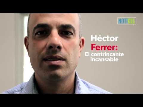 Héctor Ferrer: el contrincante incansable