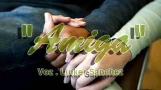 Amiga - Los Pasteles Verdes (Voz/Linker Sanchez)