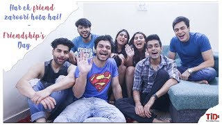 TID| Friendship Day Special| Har ek friend Zaruri Hota hain