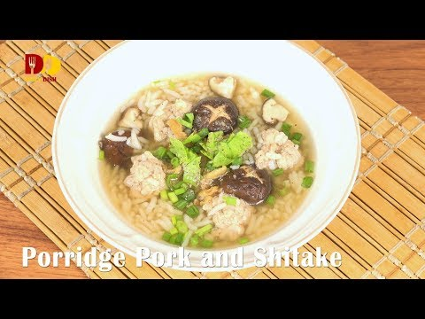 Porridge Pork and Shitake | Thai Food | Kao Tom Moo | ข้าวต้มหมูสับเห็ดหอม - วันที่ 06 Dec 2017