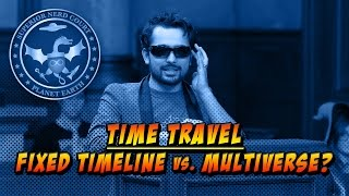 Time Travel: Multiverse vs. Fixed Universe - Nerd Court
