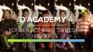 Highlights D'Academy 4 - Konser Nominasi 35 Besar Group 5