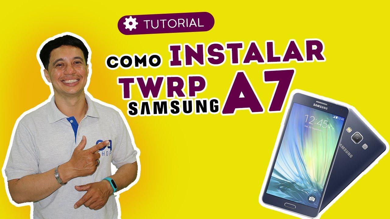 Como Instalar TWRP no Samsung A7 SM-A720f