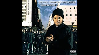 Ice Cube - The Nigga Ya Love to Hate (CLEAN)