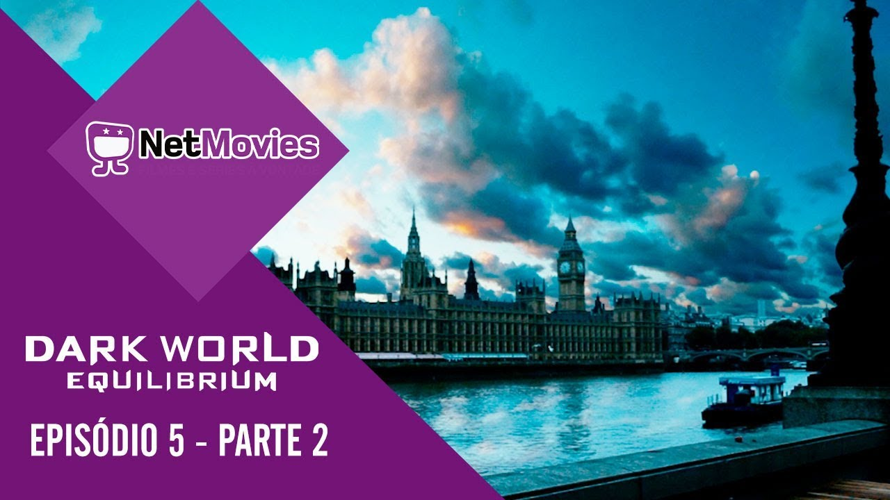 Dark World Equilibrium - Episódio 5 - PARTE 2/3 | Netmovies