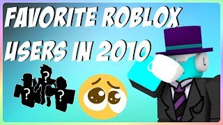 Favorite Roblox Users I Knew Back in 2010