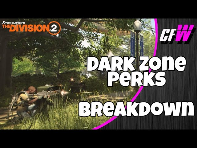 The Division 2 - DARK ZONE PERKS EXPLAINED