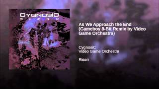 As We Approach the End (Gameboy 8-Bit Remix by Video Game Orchestra)