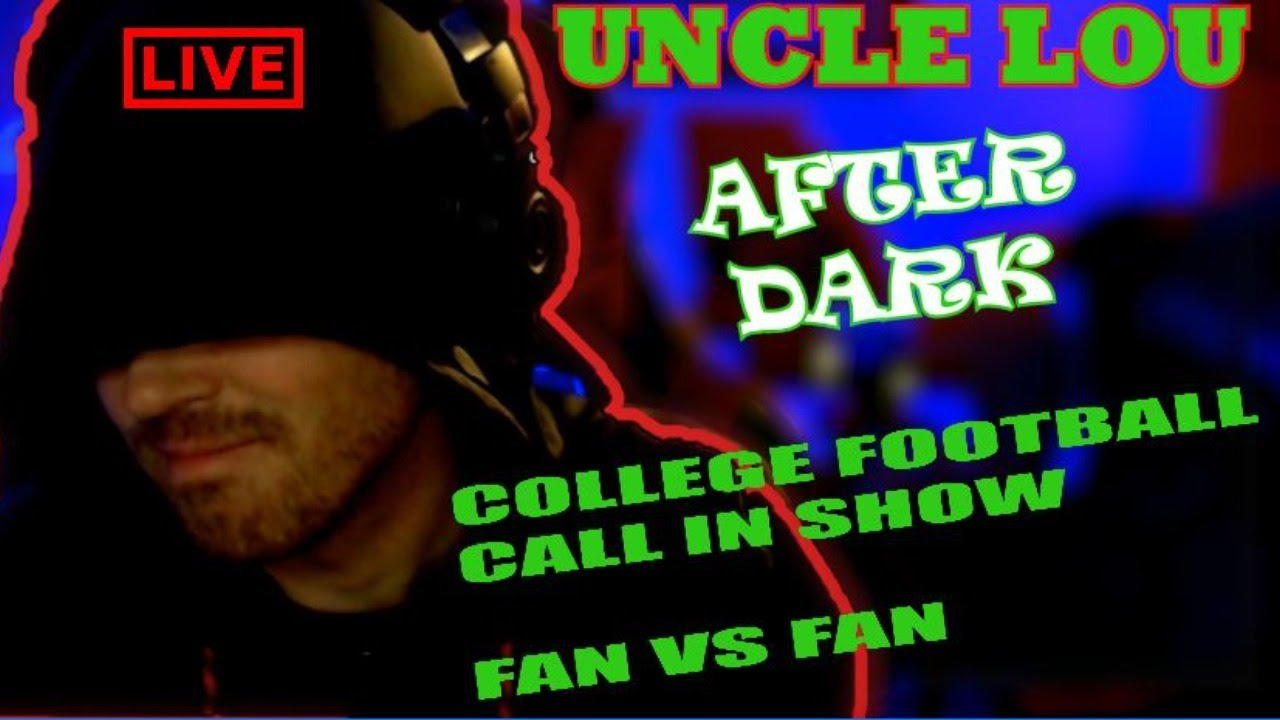 COLLEGE FOOTBALL CALL IN SHOW, FAN VS FAN  | UNCLE LOU AFTER DARK