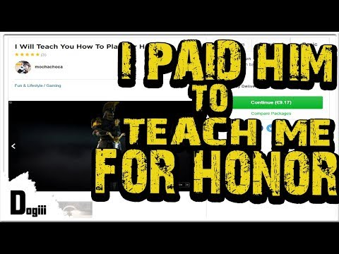 For Honor - I paid a guy to teach me how to play for honor
