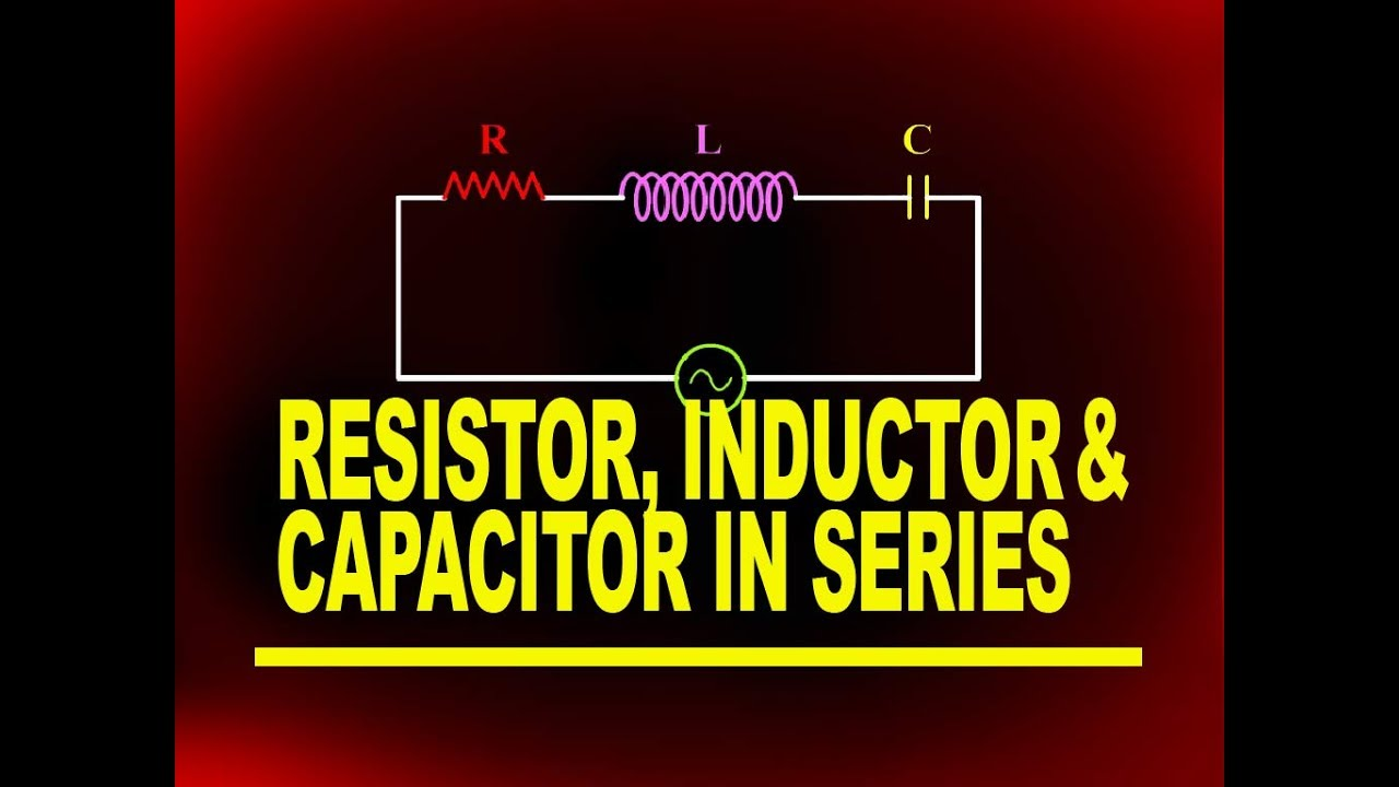 Resistor Inductor And Capacitor In Series Physics4students Youtube The Characteristics Of A Circuit Resistors Are