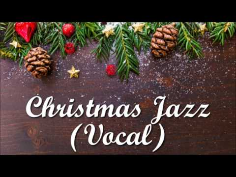 Most Beautiful Christmas Jazz Songs (Vocal)