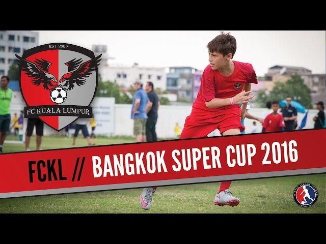 Bangkok Super Cup 2016 | FC Kuala Lumpur