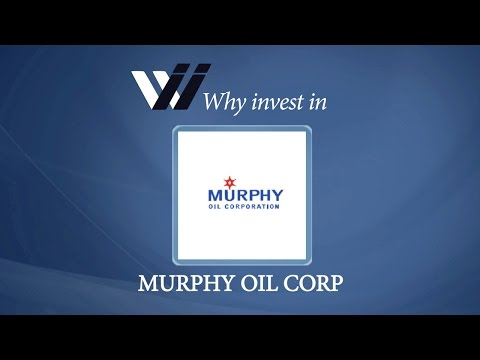 Murphy Oil Corp - Why Invest in