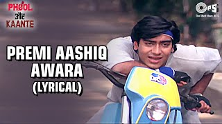 Premi Aashiq Awara (Lyrical) Ajay Devgn | Madhoo | Kumar Sanu | 90's Hindi Romantic Song | Tips