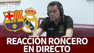 EN DIRECTO RONCERO BARCELONA REAL MADRID | Reacciones del clásico I Diario AS