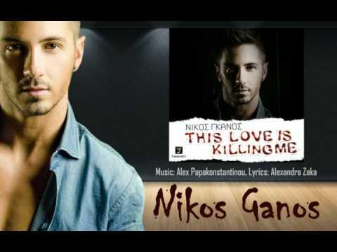 Nikos Ganos - This Love Is Killing Me [Lyrics]