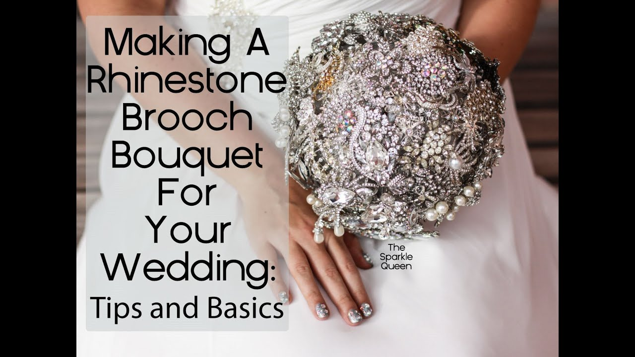 DIY Rhinestone Brooch Wedding Bouquet Overview-- Basics