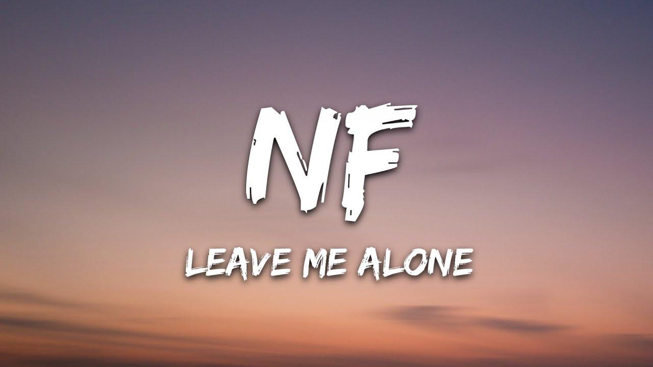 Download NF - Leave Me Alone (Lyrics)