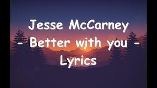 Jesse McCartney - Better With You (Lyrics)