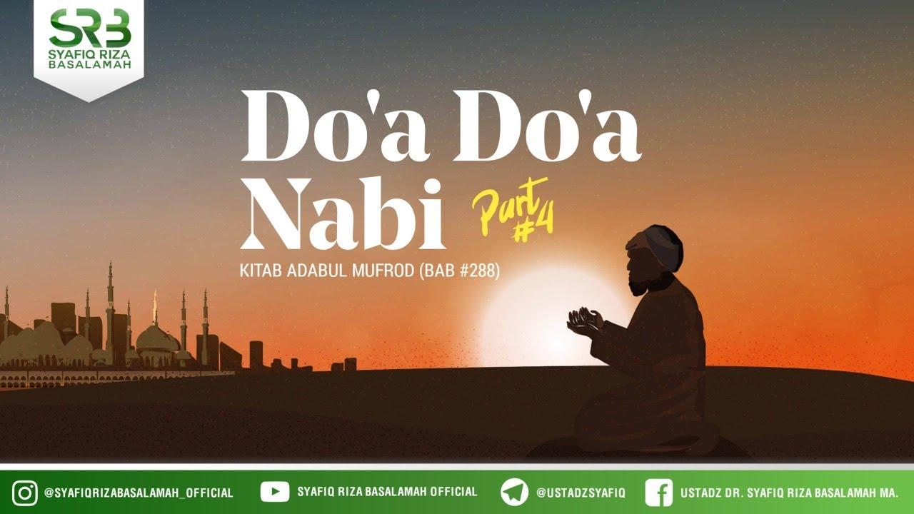 Adabul Mufrod, Bab 288 (Part 4) : Doa – doa Nabi | Astaghfirullah