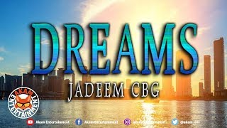 Jadeem CBG - Dreams - January 2019