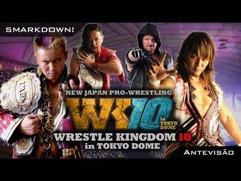 SmarkDown! - Antevisão - NJPW Wrestle Kingdom 10