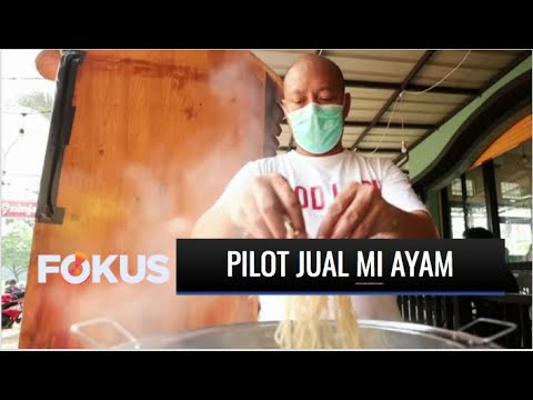 Berani Berubah: Dampak Covid-19, Seorang Pilot Jualan Mi Ayam