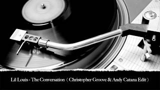 Lil Louis - The Conversation (Christopher Groove & Andy Catana Edit)