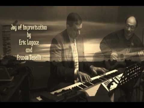 Joy of Improvisation by Eric Lagace (Jazz) & Franco Tenelli (Opera)