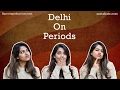 Delhi On Periods | Sex During Periods | Sociobate video