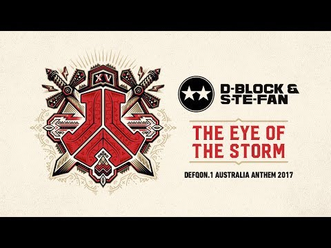 Defqon.1 Australia 2017 | Official Q-dance Anthem | D-Block & S-te-Fan - The Eye of the Storm