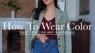 How To Wear Color & Look Chic   Easy Tips For Adding Color To Your Wardrobe