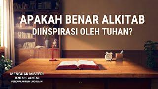 Film Pendek Rohani - Menguak Misteri Tentang Alkitab(4)Apakah Benar Alkitab Diinspirasi oleh Tuhan?