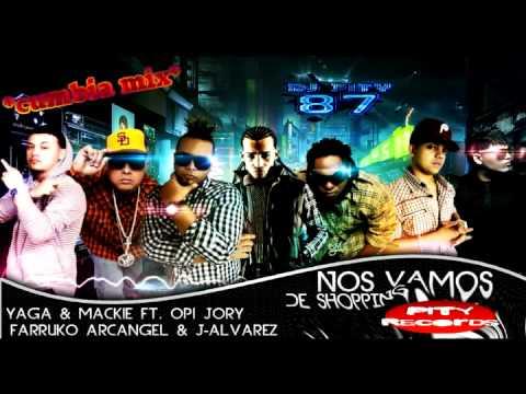 Yaga & Mackie Ft Opi, Arcangel J Alvarez Farruko Jory-Nos Vamos De Shopping(Prod By Dj Pity 87)