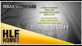 Biar Sudah_Irsan Y.D Video Lirik