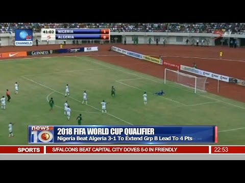News@10: Nigeria Beat Algeria 3-1 To Extend 2018 W.Cup Qualifier Lead 12/11/16 Pt.4
