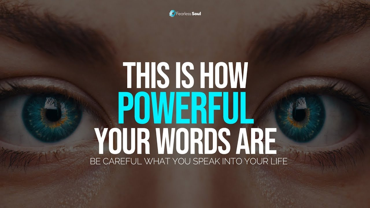 This Is How Powerful Your Words Are - Be Careful What You Speak Into Your Life