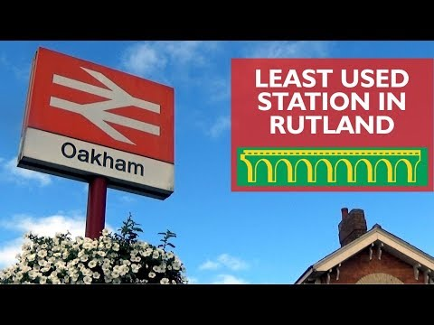 Oakham - Least Used Station in Rutland