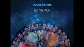 Vocal Livre - A Começar em Mim