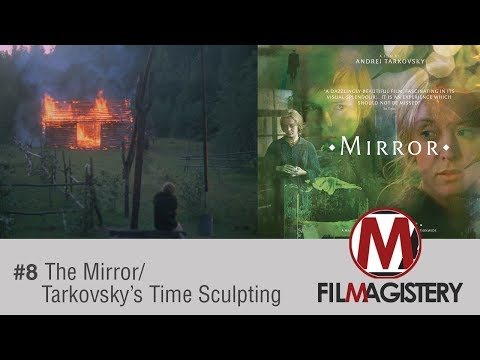 FILM MAGISTERY #8: The Mirror/Time Sculpting