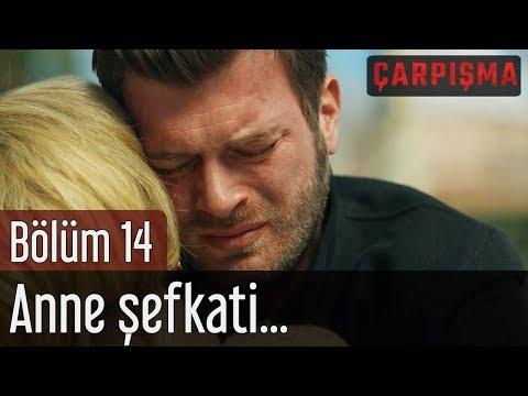 Çarpışma 14. Bölüm - Anne Şefkati...
