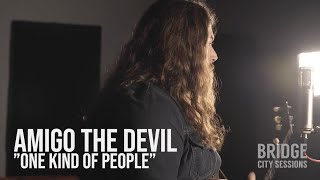 "AMIGO THE DEVIL - ""One Kind of People"" BRIDGE CITY SESSIONS"