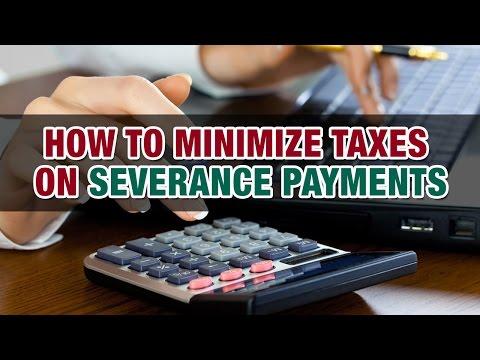 How Do I Minimize Taxes on Severance Payments?