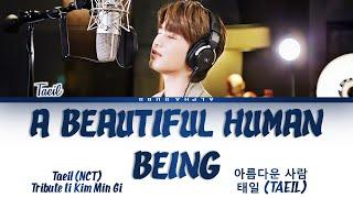 TAEIL (태일) NCT - 'A Beautiful Human Being' [아름다운 사람] Color Coded Lyrics/가사 [Han|Rom|Eng]