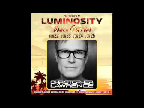 Christopher Lawrence - Live at Luminosity Beach Festival 10 Year Anniversary