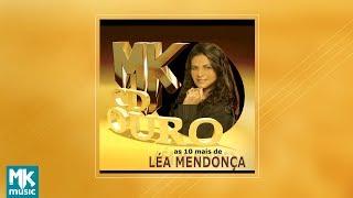 Léa Mendonça - As 10 Mais - Coleção MK CD Ouro (CD COMPLETO)