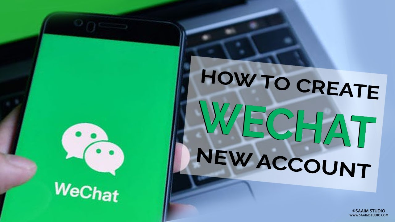 How to Create WeChat New Account 2019? WeChat Sign Up| Create WeChat  Account 2019